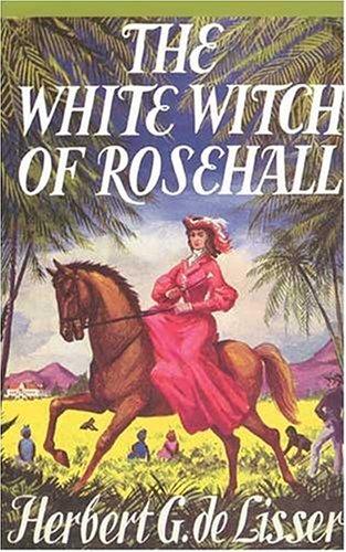 The White Witch of Rosehall, Herbert G.De Lisser