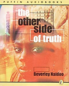 the other side of truth essays The other side of truth by beverly naidoo past paper essay questions form 4 annual 2009 at the end of the story sade thinks that her family will  become like tortoises who carry their homes on their backs.