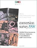 img - for Conversion Survey 1998: Global Disarmament, Defense Industry Consolidation and Conversion book / textbook / text book