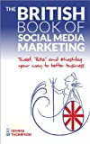 The British Book of Social Media Marketing