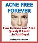Acne Free Forever: How to Erase Your...
