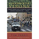 A Season With Verona: Travels Around Italy in Search of Illusion, National Characters ~ Tim Parks