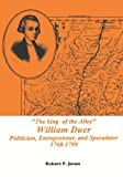 The King of the Alley: William Duer : Politician, Entrepreneur, and Speculator 1768-1799 (Memoirs of the American Philosophical Society) (Memoirs of ... (Multi City Study of Urban Inequality)