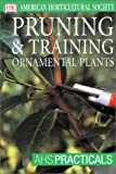 Pruning and Training (AHS Practical Guides)