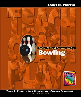 Skills, Drills & Strategies for Bowling (Teach, Coach, Play Series)