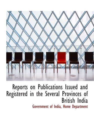Reports on Publications Issued and Registered in the Several Provinces of British India