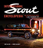 img - for International Scout Encyclopedia: The Authoritative Guide to IH's Legendary 4x4 book / textbook / text book