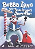 img - for Bobba Long the Bow Legged Snowman book / textbook / text book