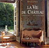 echange, troc Jean-Bernard Naudin, Christiane de Nicolay-Mazery - La vie de château
