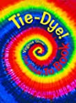 TIe-Dye, The How-to Book