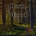 The Dark World (       UNABRIDGED) by Henry Kuttner Narrated by Jim Roberts