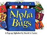 Alpha Bugs: A Pop Up Alphabet Book (Bugs in a Box Books) (0671866311) by Carter, David A.