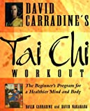 img - for David Carradine's Tai Chi Workout: The Beginner's Program for a Healthier Mind and Body book / textbook / text book