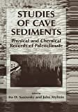 img - for Studies of Cave Sediments: Physical and Chemical Records of Paleoclimate book / textbook / text book
