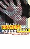 Complete Prayers for Young People (0006280293) by Barclay, William