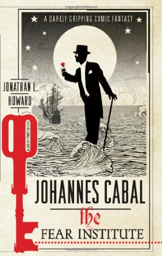 Johannes Cabal: the Fear Institute (Johannes Cabal 3)