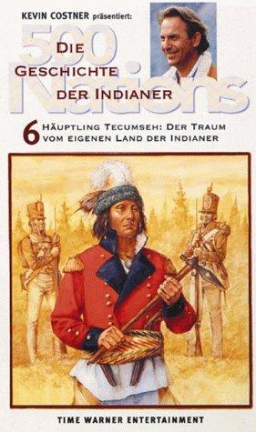 500 Nations - Die Geschichte der Indianer 6: Häuptling Tecumseh [VHS]