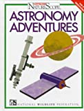 img - for Astronomy Adventures (Ranger Rick's Naturescope) book / textbook / text book