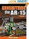 Gunsmithing - The AR-15 Volume 2