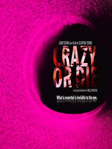 Crazy or Die