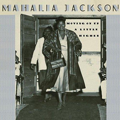 Mahalia Jackson - Moving Up A Little Higher - Zortam Music