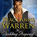 The Bedding Proposal: Rakes of Cavendish Square, Book 1 Audiobook by Tracy Anne Warren Narrated by Barrie Kreinik