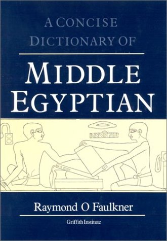 Concise Dictionary of Middle Egyptian (Egyptology:...