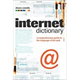 The Internet Dictionary: A Comprehensive Guide to the Language of the Web