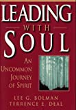 Leading with Soul: An Uncommon Journey of Spirit (Jossey-Bass Management) (1555427073) by Bolman, Lee G.