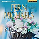 Kiss and Tell: Sisterhood, Book 23 (       UNABRIDGED) by Fern Michaels Narrated by Laural Merlington