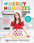 The Nerdy Nummies Cookbook: Sweet Tre...