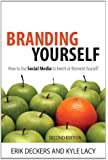 Branding Yourself: How to Use Social Media to Invent or Reinvent Yourself (2nd Edition) (Que Biz-Tech)