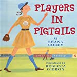 Players in Pigtails | Shana Corey