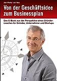 Von der Gesch�ftsidee zum Businessplan: Das E-Book aus der Perspektive eines Gr�ndercoaches f�r Gr�nder, Unternehmer und Startups