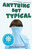 Anything But Typical (English and English Edition)