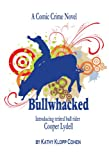 Bullwhacked