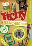 Itchy Manchester: A City and Entertai...