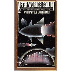 After Worlds Collide - Philip Wylie, Edwin Balmer