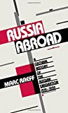 Russia Abroad: A Cultural History of the Russian Emigration, 1919-1939