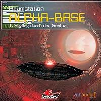Sprung durch den Sektor (Raumstation Alpha-Base 1) Hörbuch
