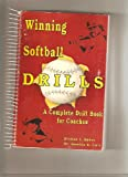 img - for Winning softball drills: A complete drill book for coaches book / textbook / text book