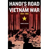 Hanoi's Road to the Vietnam War, 1954-1965