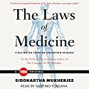 The Laws of Medicine Audiobook by Siddhartha Mukherjee Narrated by Santino Fontana