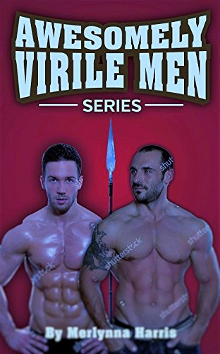 Book: AWESOMELEY VIRILE MEN - THE VIOLENCE RESCUERS by Merlynna Harris