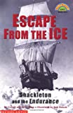 Escape from the Ice: Shackleton and the Endurance (Hello Reader! Level 4) (0439206405) by Roop, Connie