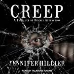 Creep (       UNABRIDGED) by Jennifer Hillier Narrated by Talmadge Ragan