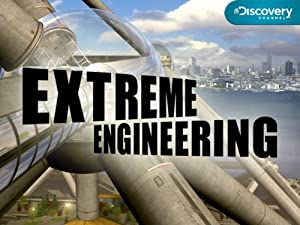 amazoncom extreme engineering season 1 episode 2