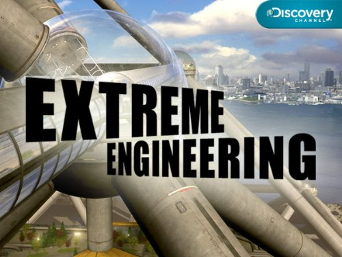 Extreme Engineering Season 1