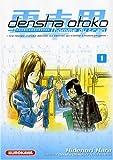 Densha Otoko, Tome 1 : L'homme du train