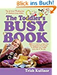 The Toddler's Busy Book: 365 Creative...
